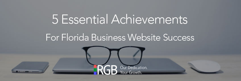 5 Essential Achievements for your Florida Business Website