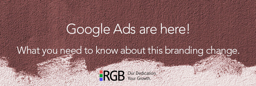 What does the Google Ads brand change mean for Google AdWords?