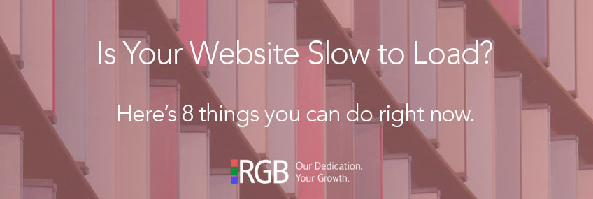 Does Your Website Load Slow? Here's 8 Steps to Take Right Now.