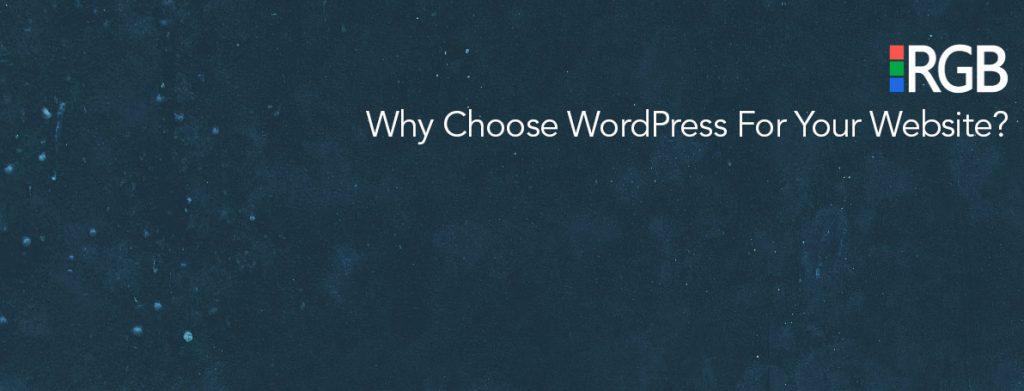 Why choose a Wordpress Website? | RGB Internet Systems Inc. Blog